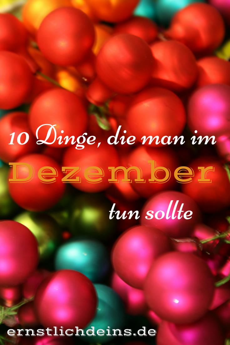 10 Dinge die man im Dezember tun sollte l ernstlichdeins